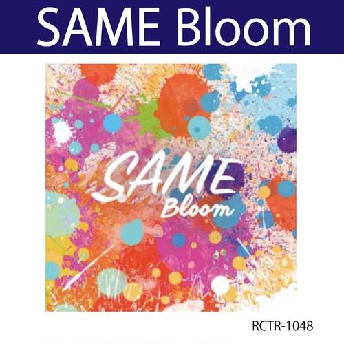 Bloom / SAME