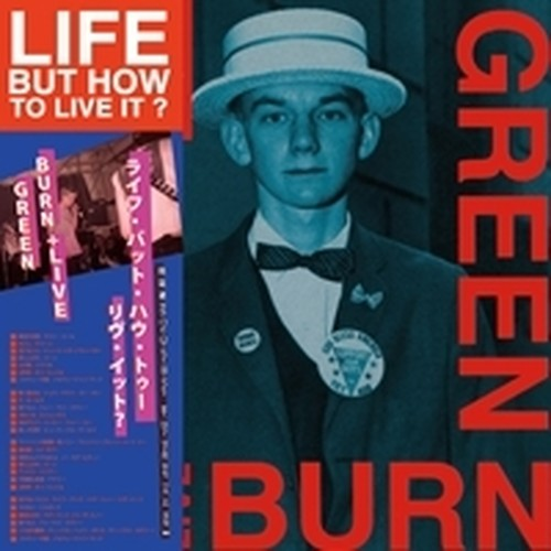 "LIFE...BUT HOW TO LIVE IT? ""BURN GREEN LIVE""  / 2LP+CD"