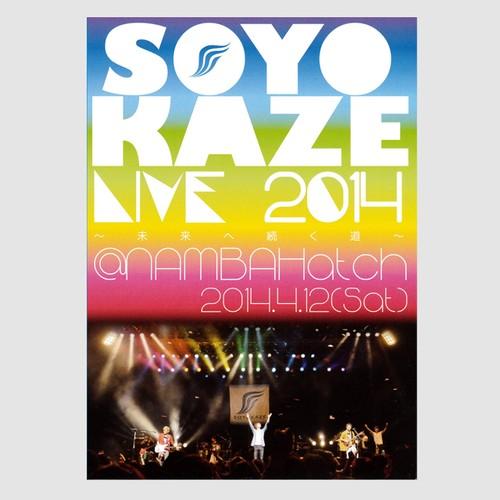 Blu-ray / SOYOKAZE TOUR 2014~未来へ続く道~@なんばHatch 2014.4.12(Sat)