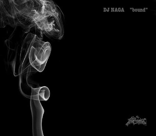 """DJ NAGA / """"bound"""""""