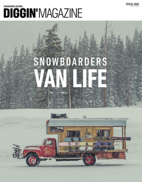 DIGGIN' MAGAZINE / SPECIAL ISSUE / SNOWBOARDERS VAN LIFE