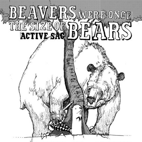 active sac / beavers were once the size of bears cd