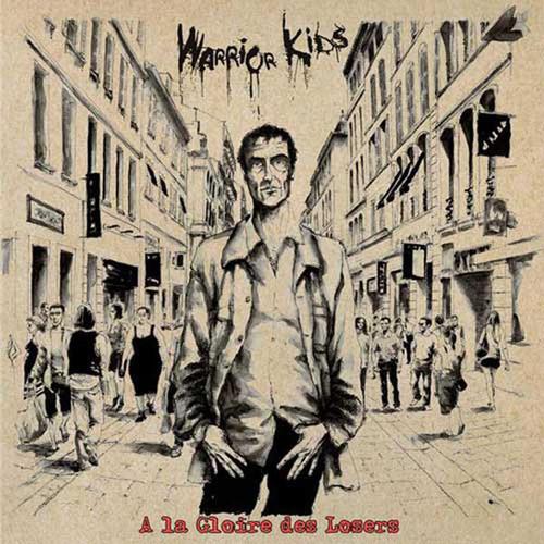 WARRIOR KIDS - A La Gloire Des Losers CD