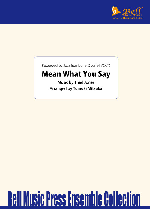 【楽譜】Mean What You Say