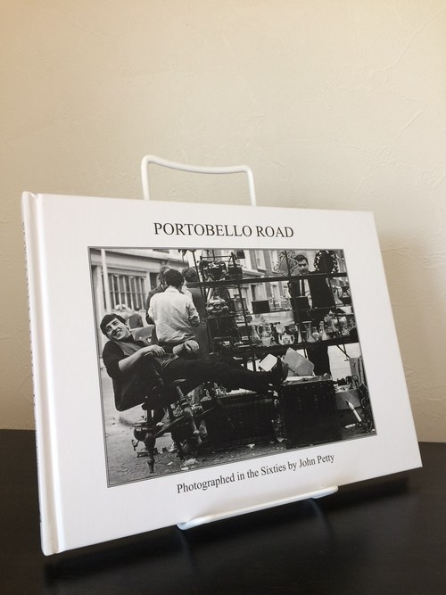 PORTOBELLO ROAD / Photographed in the Sixties by John Petty