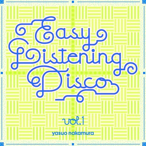 『EASY LISTENING DISCO Vol.1』Mixed by 中村保夫