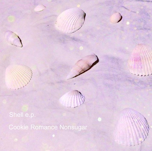 Cookie Romance Nonsugar / Shell e.p.