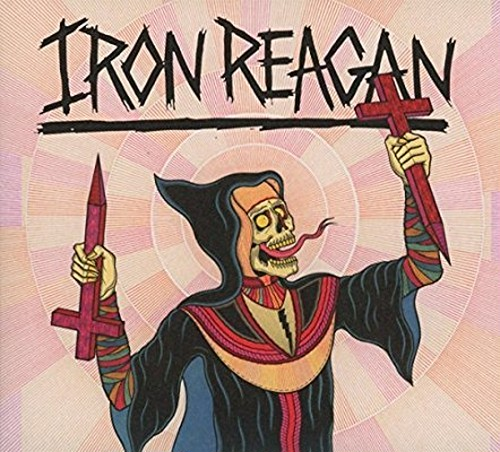 IRON REAGAN/CROSSOVER MINISTRY