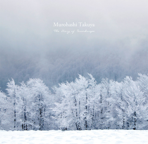 Murohashi Takuya 「The Diary of Soundscape」