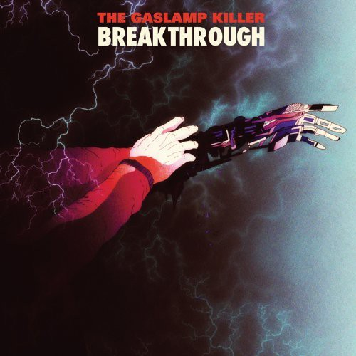 Gaslamp Killer 「Breakthrough」