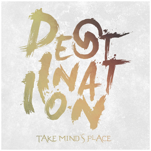 Destination / Take mind's place
