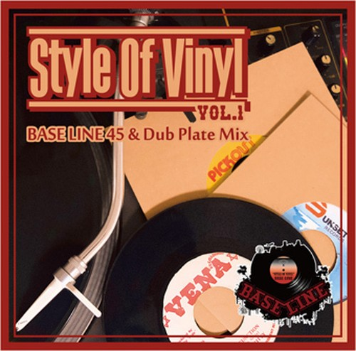 Style Of Vinyl vol.1 -BASS LINE 45 &DUB PLATE MIX- Mixed by BASS LINE