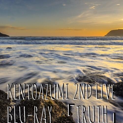 kentoazumi 2nd LIVE Blu-ray「Truth」