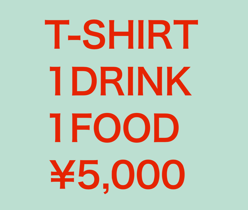 T SHIRT・1Drink・1Foodセット!