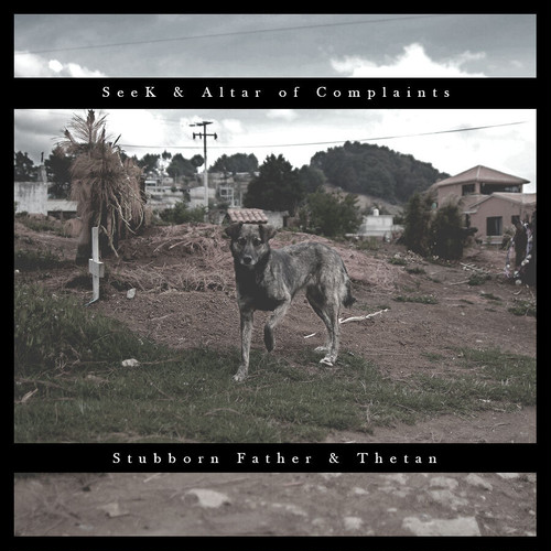 Altar of Complaints / SeeK / Stubborn Father / Thetan 4way split 12""