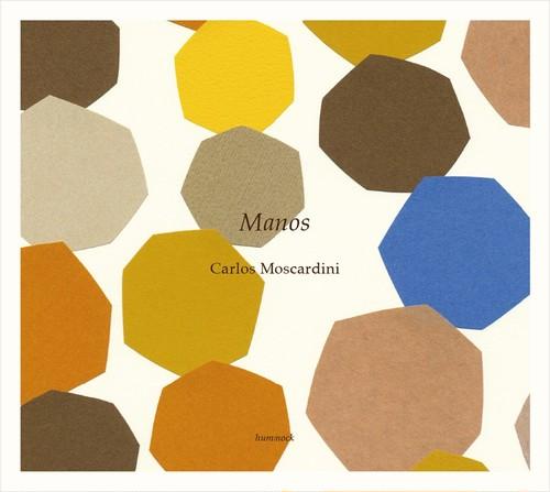 【送料無料】Carlos Moscardini / Manos