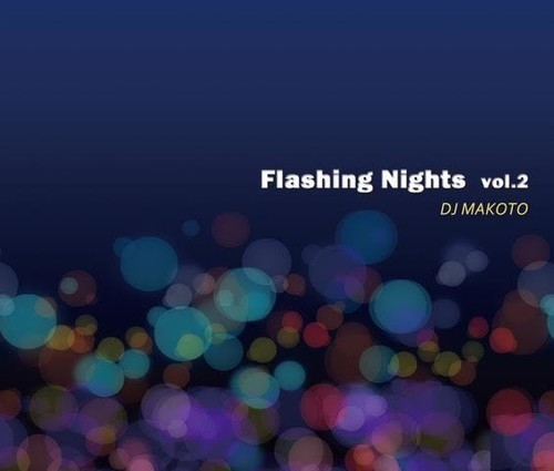 【残りわずか/CD】DJ MAKOTO - FLASHING NIGHTS Vol.2