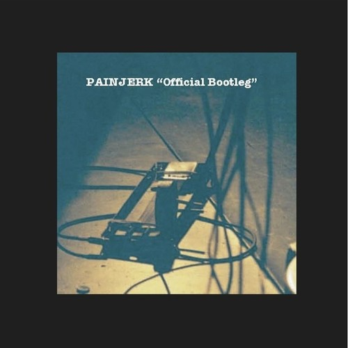 PAINJERK - Official Bootleg(CDR)