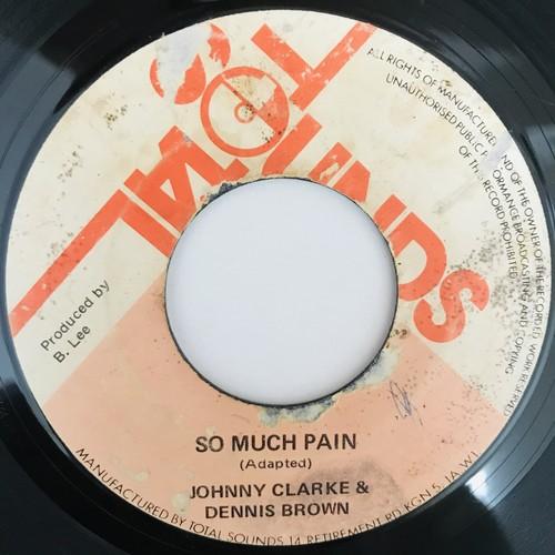 Johnny Clarke & Dennis Brown - So Much Pain【7-10926】