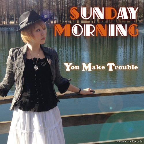 You Make Trouble  『Sunday Morning / Forever』(BVR-010-1,2)