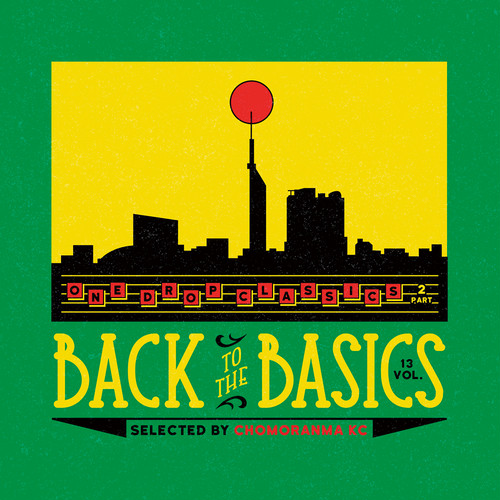 BACK TO THE BASICS Vol.13-ONE DROP CLASSICS Part.2
