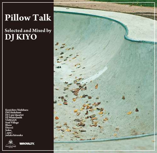 DJ KIYO 「Pillow Talk」 完全限定盤
