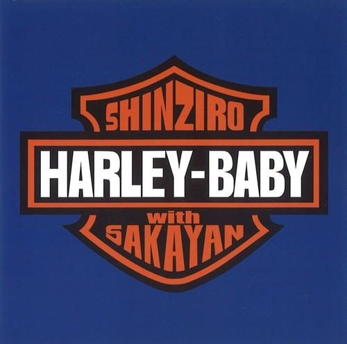 HARLEY BABY / SHINZIRO with SAKAYAN