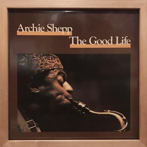 ARCHIE SHEPP - The Good Life