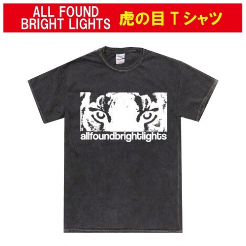 ALL FOUND BRIGHT LIGHTS 虎の目 T-SHIRTS
