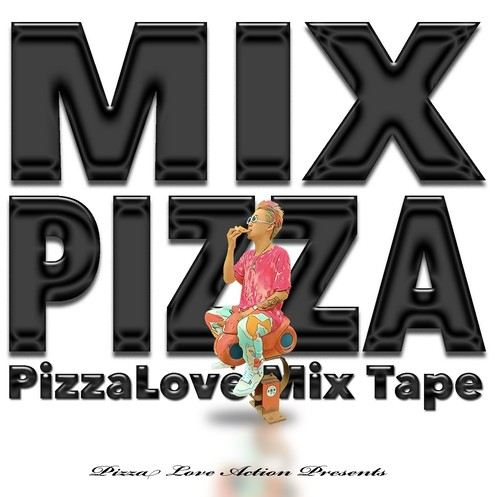 PizzaLove / MIX PIZZA ~PizzaLove MixTape~