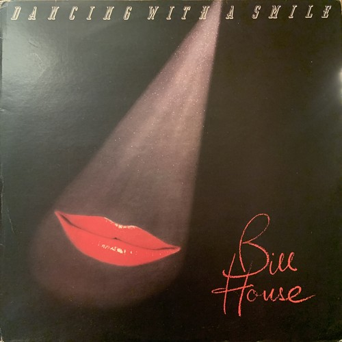 【LP】BILL HOUSE/Dancing With A Smile