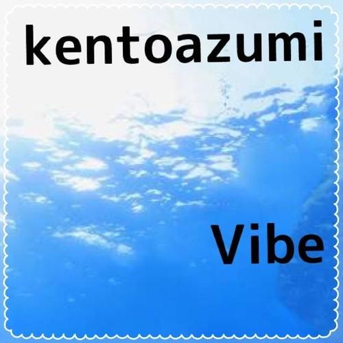 kentoazumi 39th 配信限定シングル Vibe(WAV/Hi-Res)