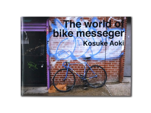 "Kosuke Aoki ""The  world of bike messenger"" Zine"