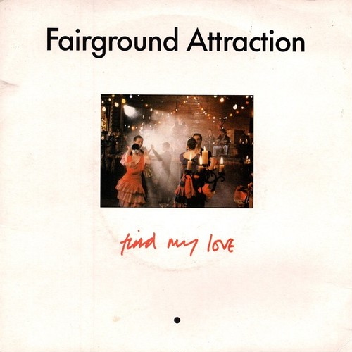 【7inch・英盤】Fairground Attraction / Find My Love