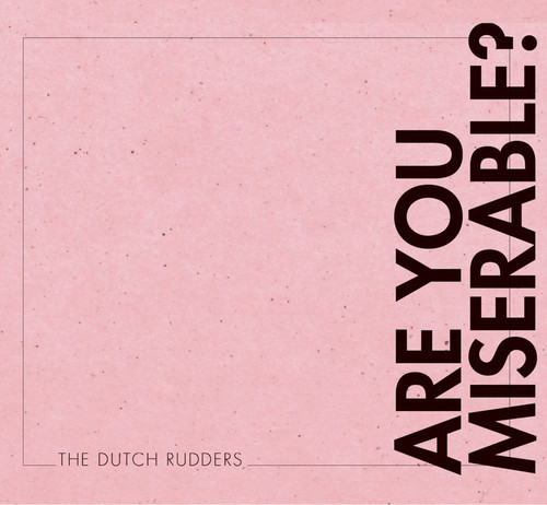 dutch rudders / are you miserable? cd