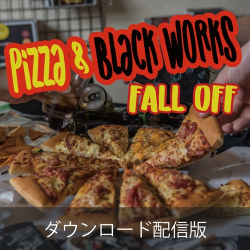 FALL OFF(BM Artists) ダウンロード配信『My friends over you』(from Album CD『Pizza & Black Works/FALL OFF』)