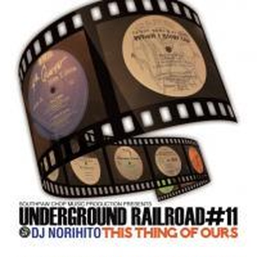 UNDERGROUND RAIL ROUD #11 THIS THING OF OURS/DJ NORIHITO