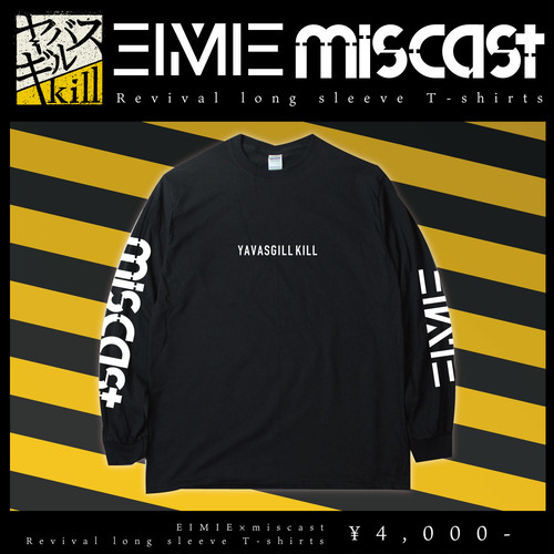 【EIMIE × miscast・IF I FELL限定】YABASGILL KILL Revival long sleeve T-shirts