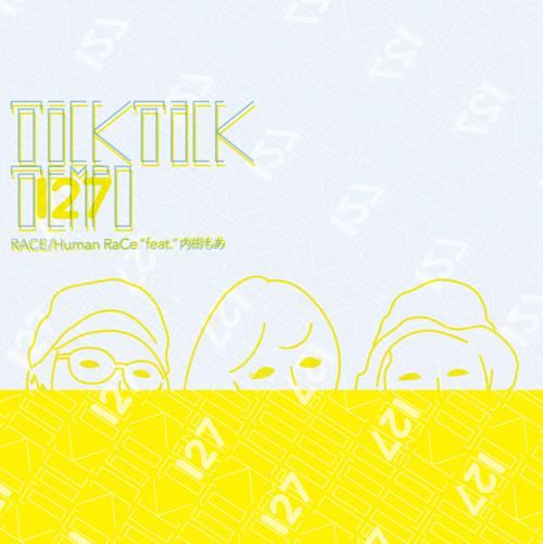 "RACE/Human RaCe ""feat.""内田もあ「Ticktack Tempo127」"