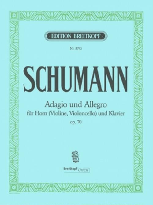 シューマン:ホルン(ヴァイオリンまたはチェロ)とピアノのための アダージョとアレグロ