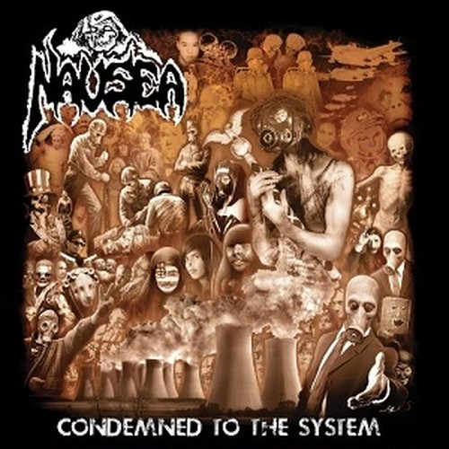 NAUSEA/CONDEMNED TO THE SYSTEM