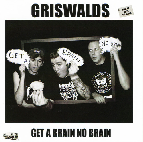 griswalds w/the atoms / get a brain no brain split cd