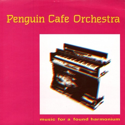 【7inch・英盤】Penguin Cafe Orchestra  /  Music For a Found Harmonium