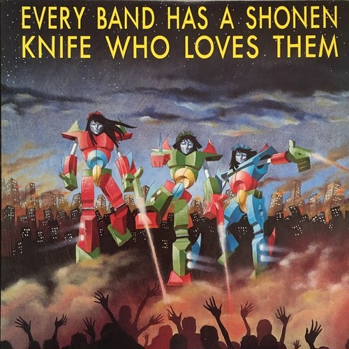 【LP・米盤】Various Artists / Every Band Has A Shonen Knife Who Loves Them