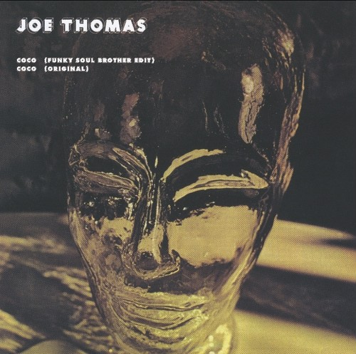 Joe Thomas 『Coco (Funky Soul Brother Edit) / Coco (Original)』 A : Coco (Funky Soul Brother Edit)