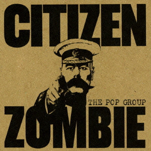 THE POP GROUPポップ・グループ/CITIZEN ZOMBIE