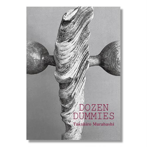 DOZEN DUMMIES / Takahiro Murahashi