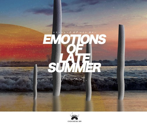 EMOTIONS OF LATE SUMMER mixed by DJ FERMENT