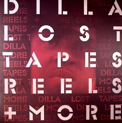 (LP)J Dilla 「Lost Tapes, Reels + More」