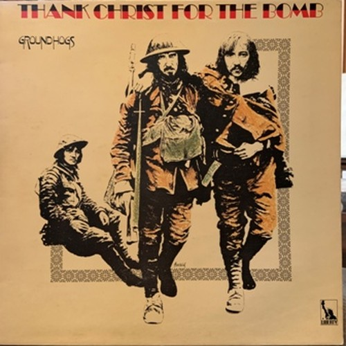 【LP】GROUNDHOGS/Thank Christ For The Bomb